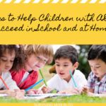 Ways to Help Children with ADHD Succeed in School and at Home