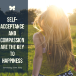 How to Find Happiness? Give Yourself Acceptance and Compassion