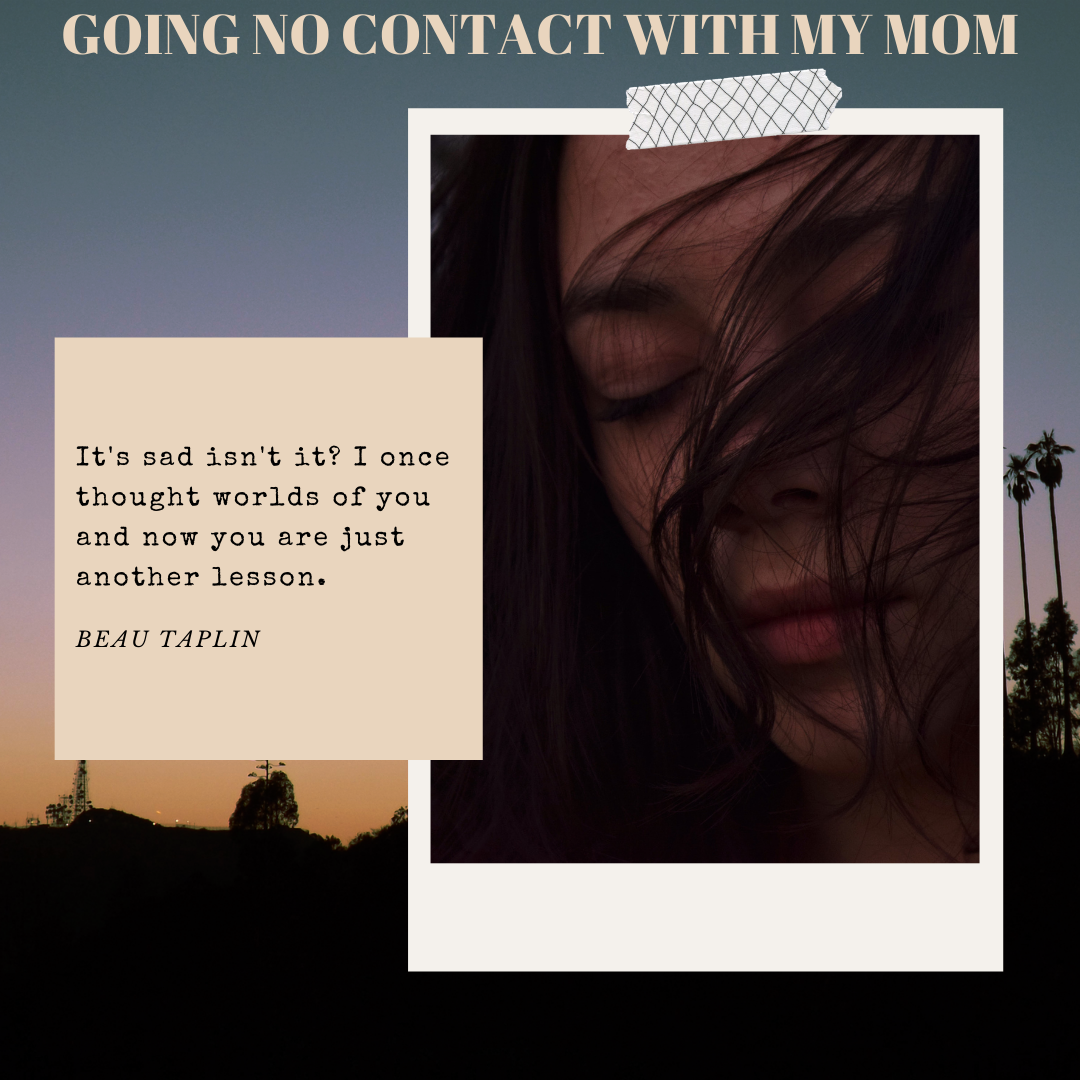 Going No Contact With My Mother Because of Our Toxic Relationship