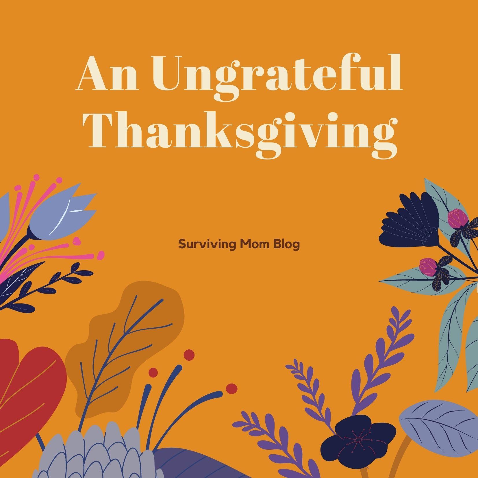 ungrateful thanksgiving