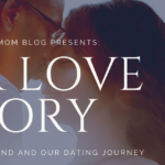 My Love Story - How I Met My Husband and Our Dating Journey