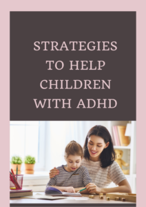 Strategies to Help Children with ADHD