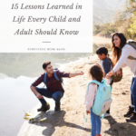 15 Lessons Learned in Life Every Child and Adult Should Know