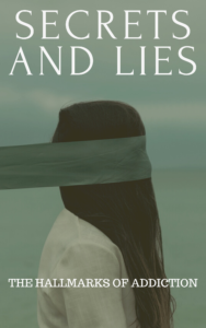 lies and deception are the hallmarks of addiction