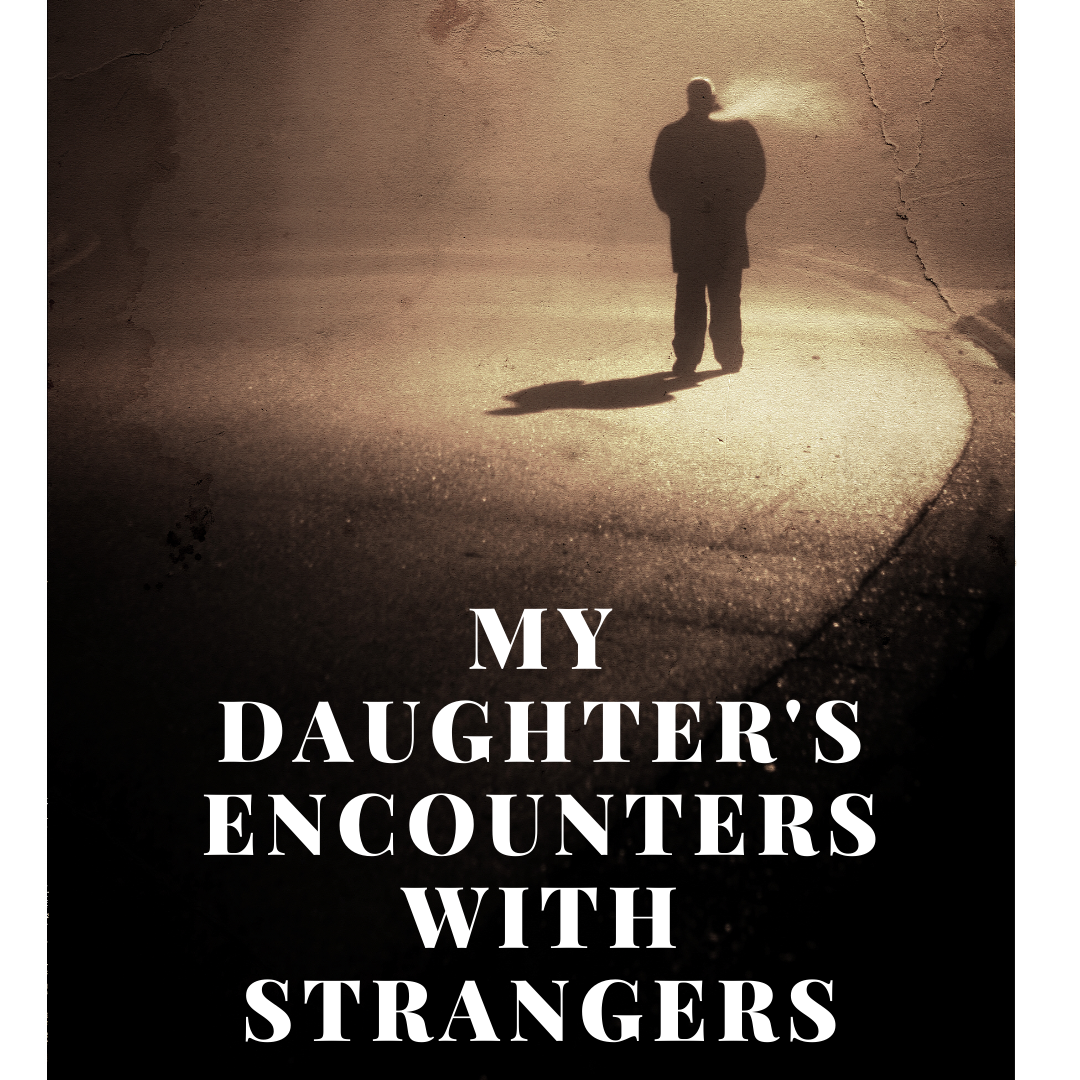my daughters encounters with strangers