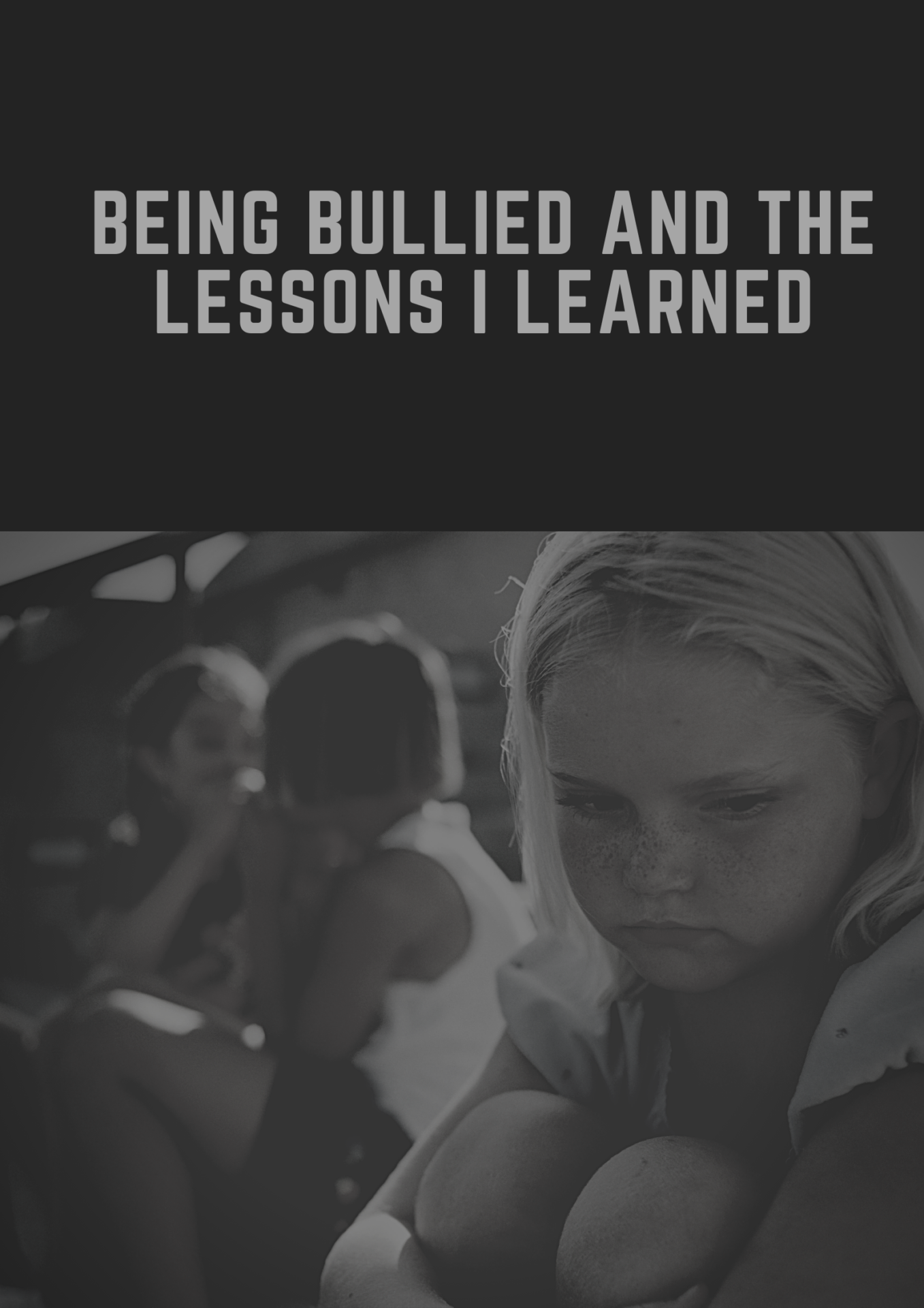 being bullied and the lessons i learned