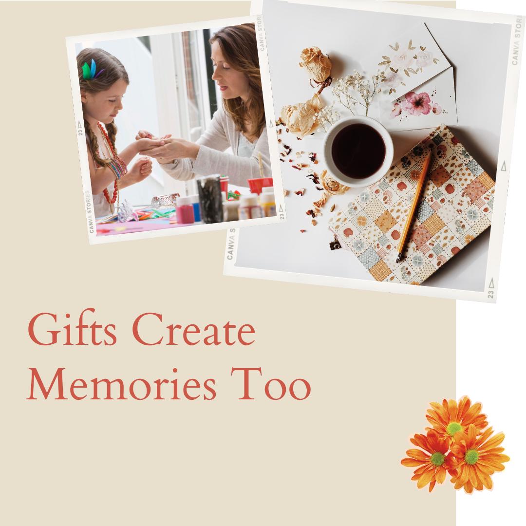 gifts create memories too