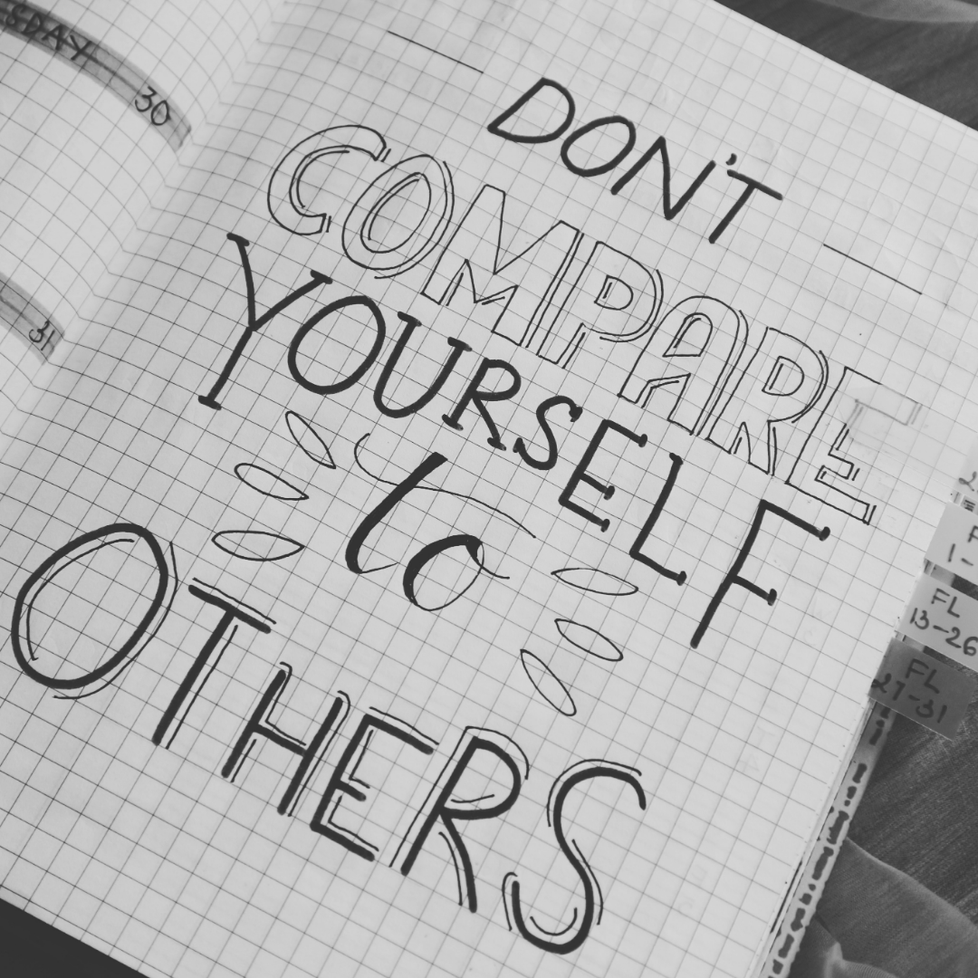 don't compare yourselves to others