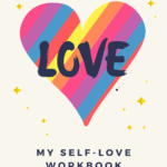 Self-Love Workbook: Support and Maintain Your Self-Love Journey