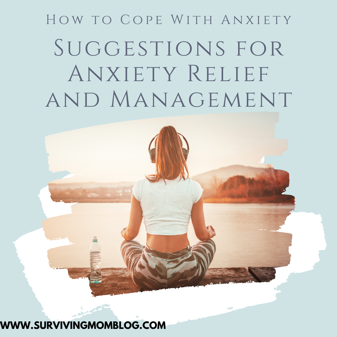 How to Cope with Anxiety: Suggestions for Anxiety Relief & Management
