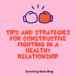 How to Have Constructive Fighting In A Healthy Relationship