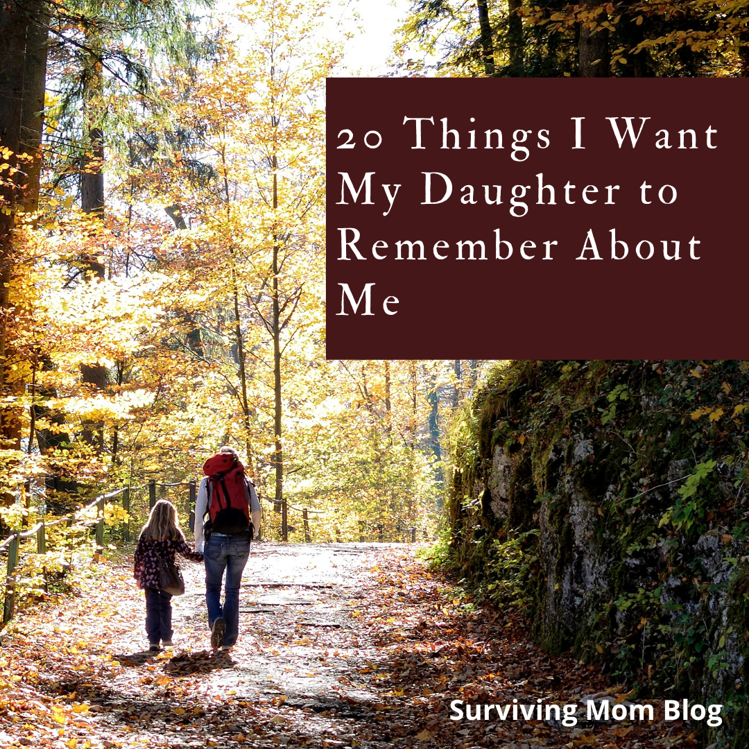 things i want my daughter to remember