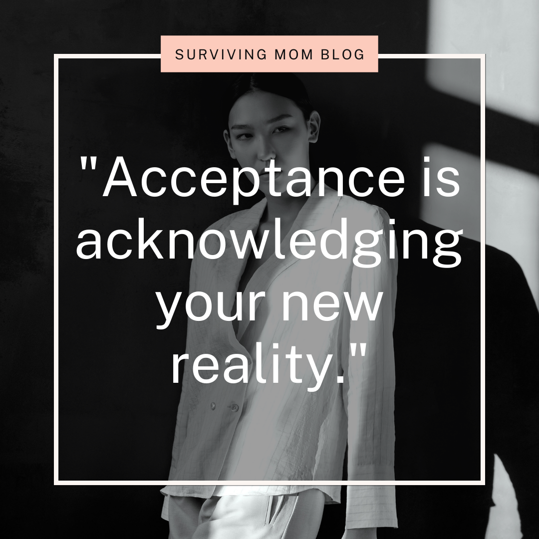 acceptance is acknowledging your new reality