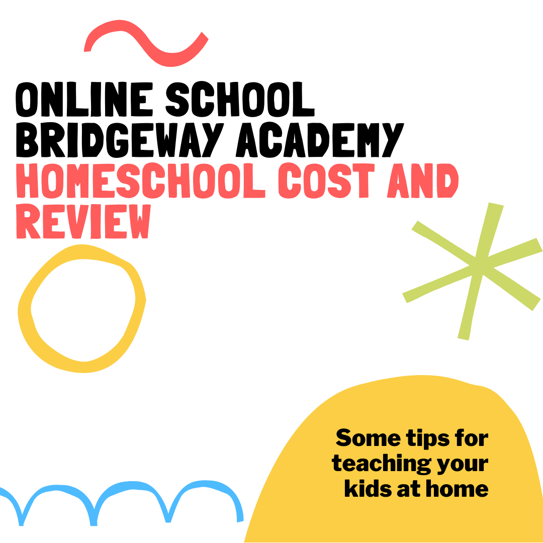 Online School Bridgeway Academy Homeschool Cost and Review