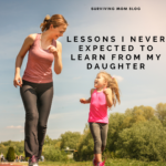 Lessons I Never Expected to Learn From My Daughter