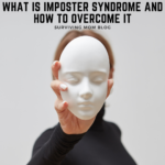 What Is Imposter Syndrome and How to Overcome It