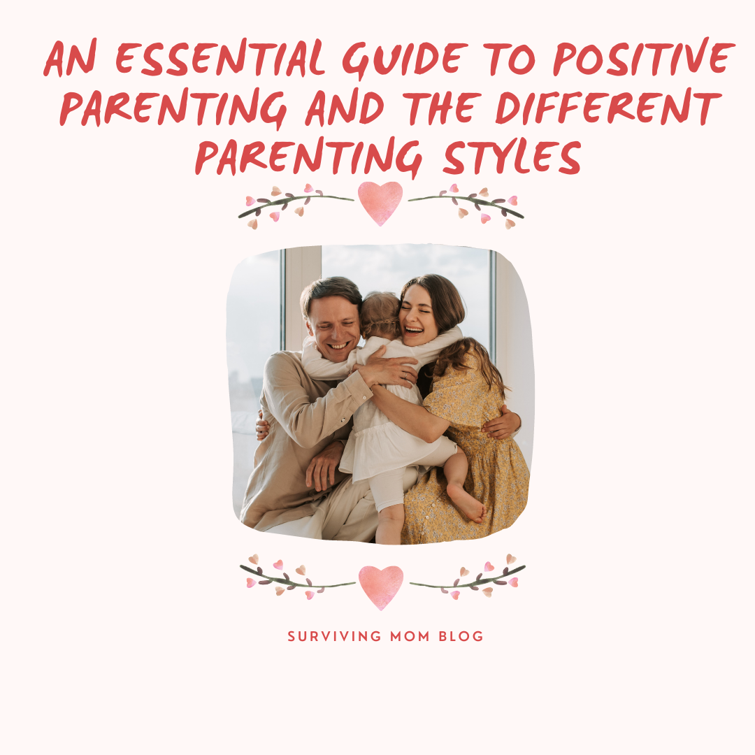 What Is Positive Parenting and the Different Parenting Styles?