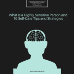 What is a Highly Sensitive Person and 16 Self-Care Tips and Strategies