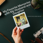 My Favorite Memories With My Husband and Daughter